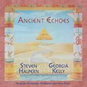 Ancient Echoes - Steven Halpern and Georgia Kelly